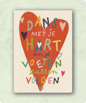 ZintenZ - Kaart: Dans met je hart en je voeten zullen volgen